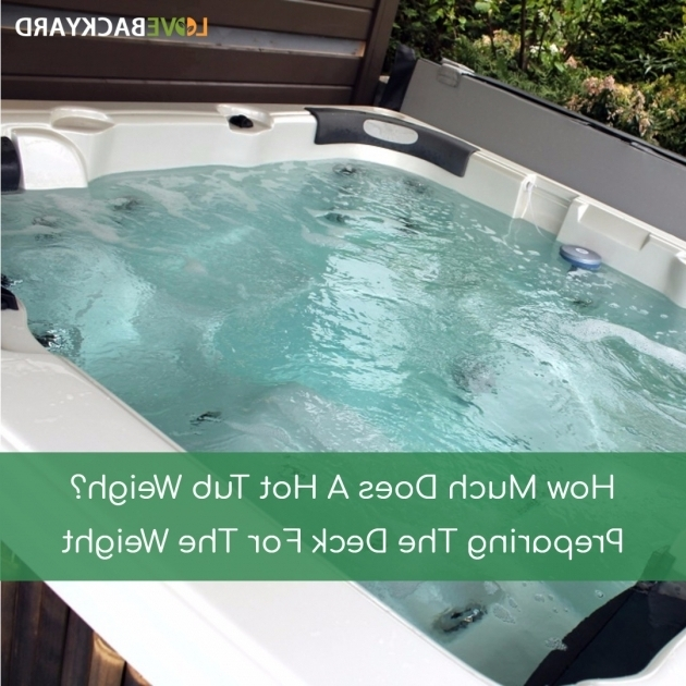 Stunning How Many Gallons Of Water Does A Bathtub Hold How Much Does A Hot Tub Weigh Preparing The Deck For The Weight