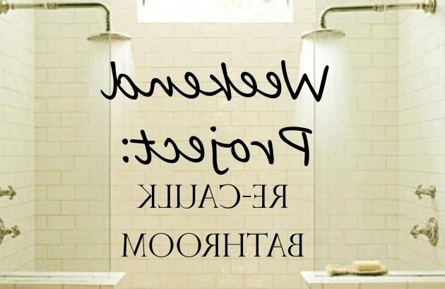 Inspiring How To Recaulk A Bathtub Re Caulking Bathtub